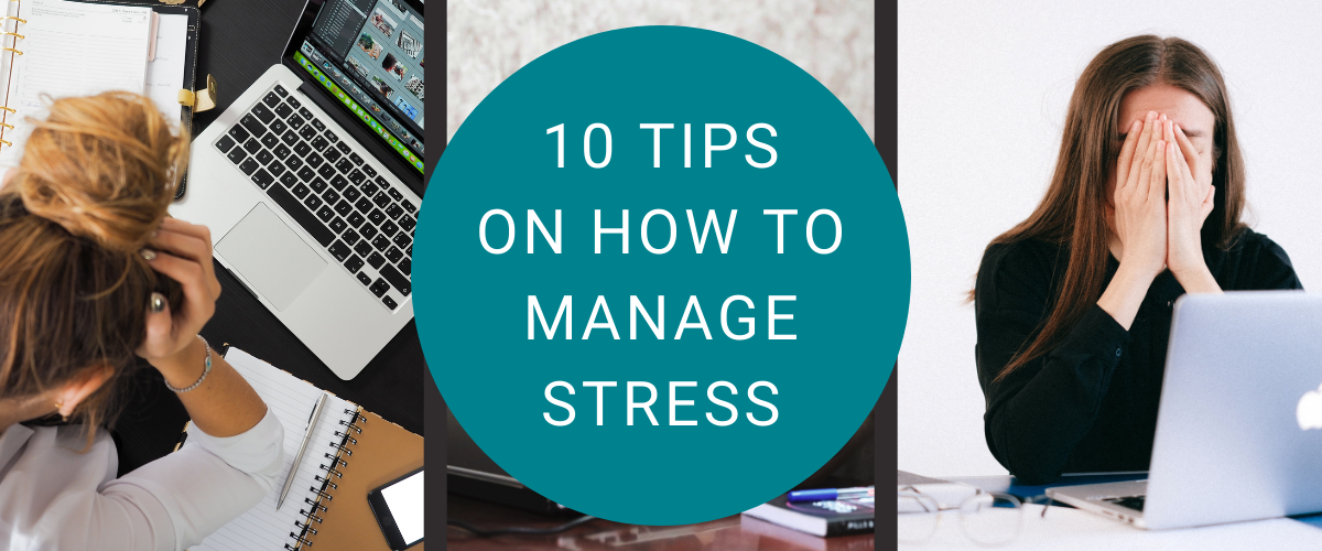 10 tips on how to manage stress at work