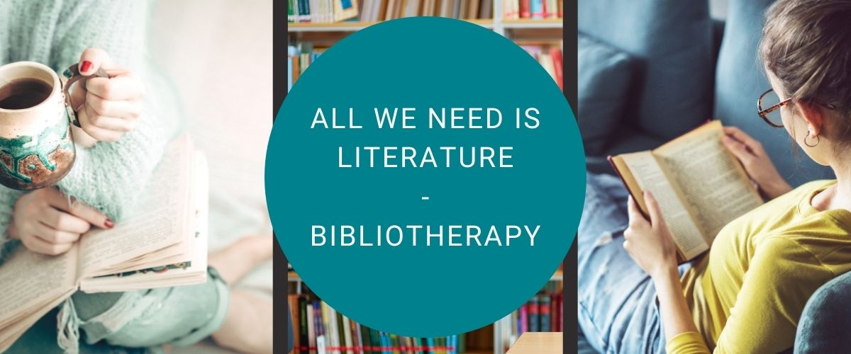 All We Need Is Literature - What is Bibliotherapy