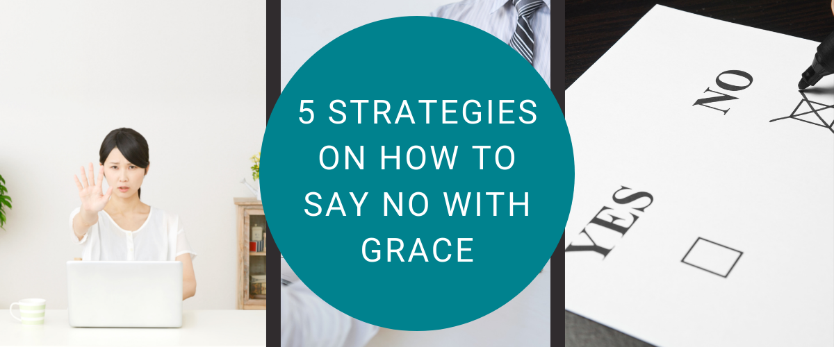 5 Strategies on How to Say No with Grace and Drop the Guilt