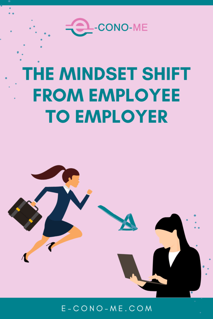 mindset shift from employee to employer